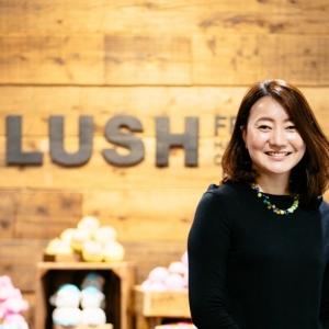「ブランドは、人がつくる」ーーLUSHが顧客と信頼関係を結ぶ「人間力」とは